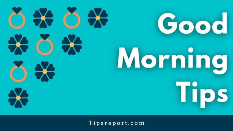 Good Morning Tips in Hindi