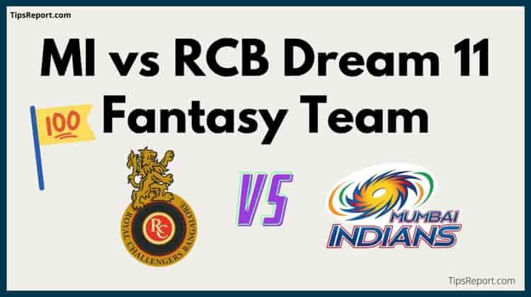 MI vs RCB Dream 11 Fantasy Team