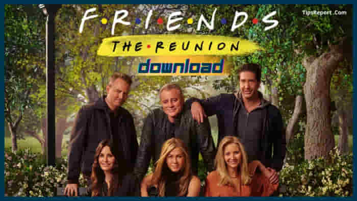 Friends The Reunion 2021 Full Movie Free Download
