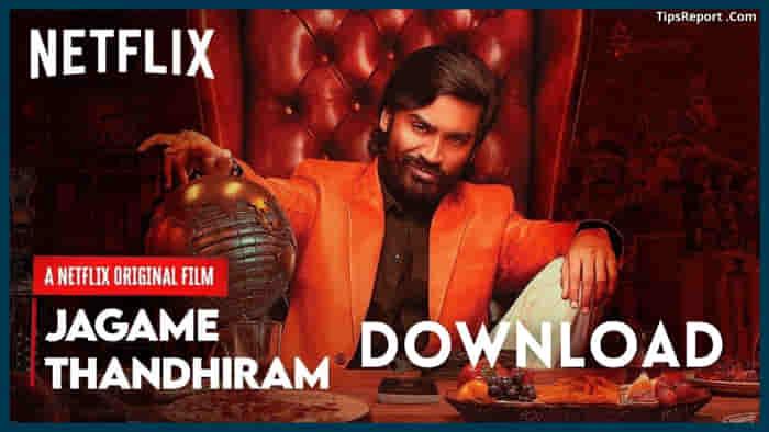 Jagame Thanthiram Movie Download