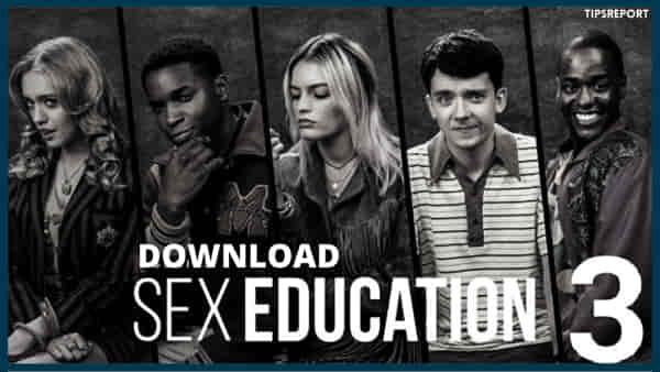 Sex Education Season 3 Download